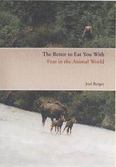 The Better to Eat You With: Fear in the Animal World