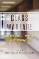 Class WarfareClass, Race, and College Admissions in Top-Tier Secondary Schools