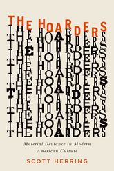 The Hoarders: Material Deviance in Modern American Culture