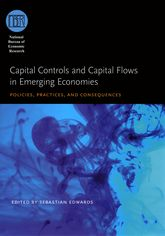 Capital Controls and Capital Flows in Emerging EconomiesPolicies, Practices, and Consequences
