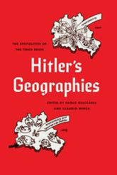 Hitler's GeographiesThe Spatialities of the Third Reich