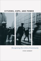Citizens, Cops, and PowerRecognizing the Limits of Community