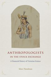 Anthropologists in the Stock ExchangeA Financial History of Victorian Science