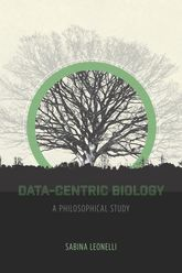 Data-Centric BiologyA Philosophical Study