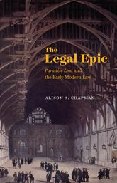 The Legal EpicParadise Lost and the Early Modern Law