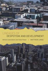 Lineages of Despotism and Development: British Colonialism and State Power