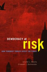 Democracy at RiskHow Terrorist Threats Affect the Public