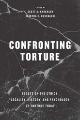 Confronting TortureEssays on the Ethics, Legality, History, and Psychology of Torture Today
