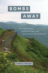 Bombs AwayMilitarization, Conservation, and Ecological Restoration