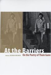 At the BarriersOn the Poetry of Thom Gunn